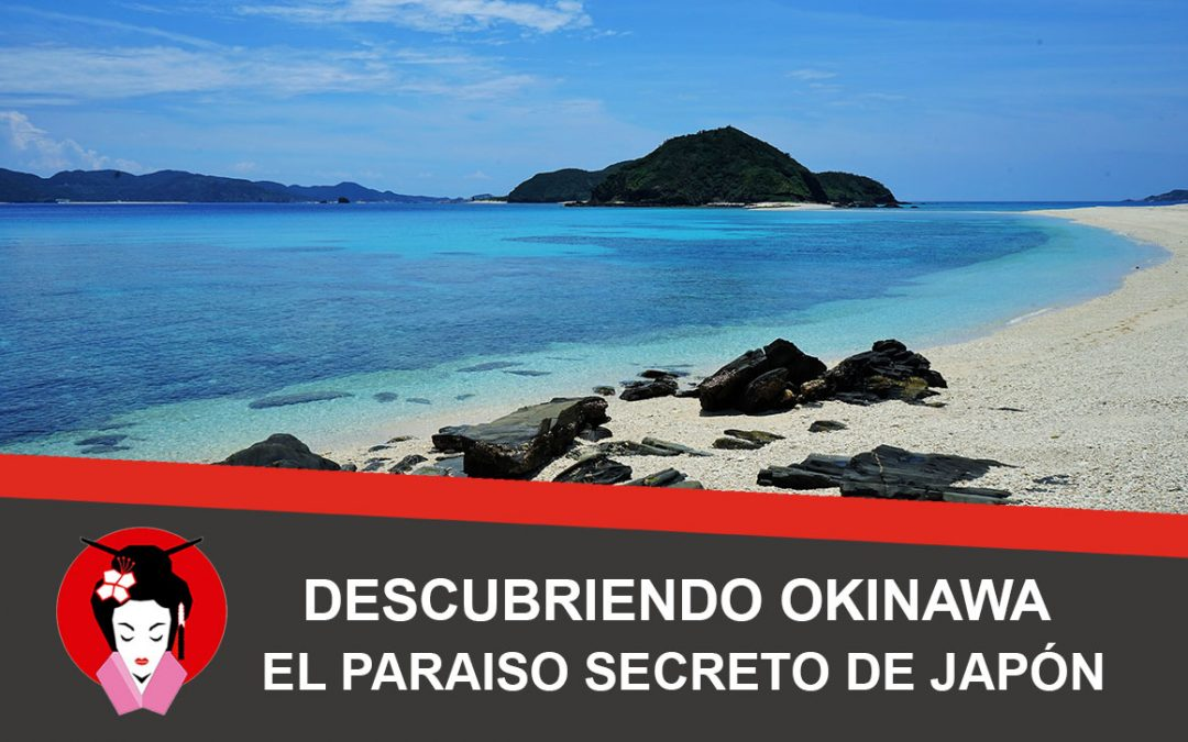Okinawa, el paraíso secreto de Japón